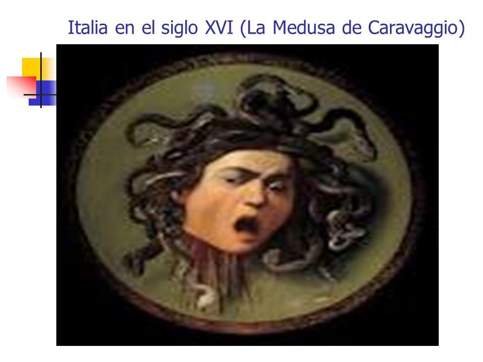 Italia en el siglo XVI (La Medusa de Caravaggio)