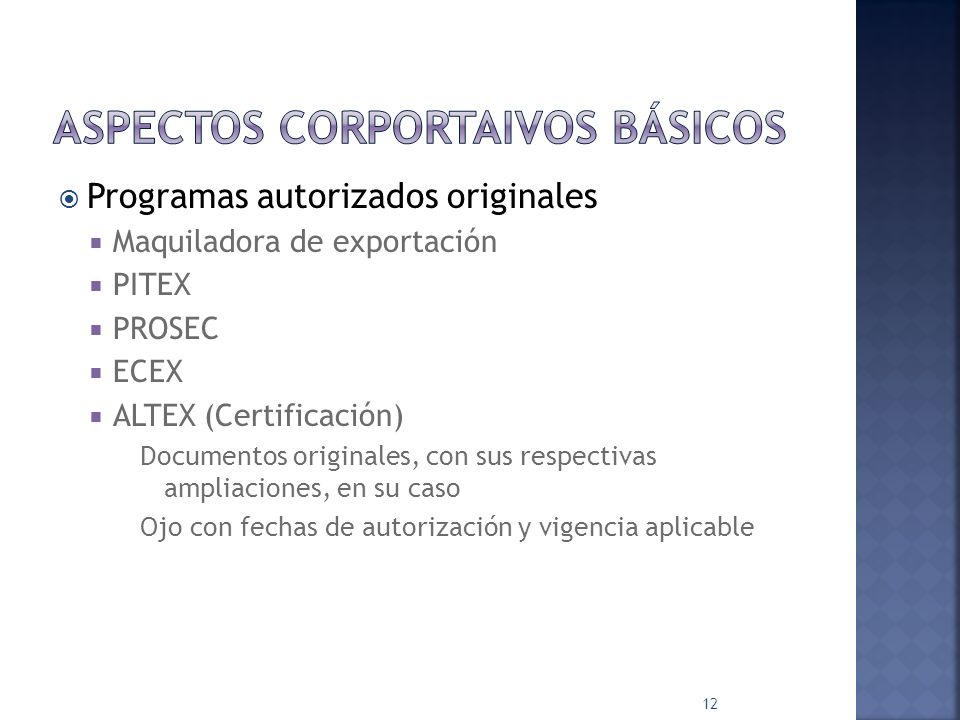Padrones, general y sectoriales General.- Verificar vigencia, en terminal de la aduana Sectoriales.- Verificar vigencia de acuerdo con las fechas de las importaciones y por tipo de producto que lo requiera.