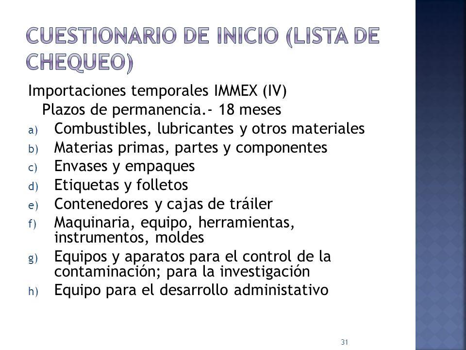Importaciones temporales IMMEX (III) Mermas y Desperdicios Se conoce la diferencia aduanera y fiscal entre merma y desperdicio Envases y material de empaque Herramientas y refacciones Se dispone correctamente de los desperdicios RETORNO DONACIÓN NACIONALIZACIÓN DESTRUCCIÓN TRANSFERENCIA REGULARIZACIÓN 30