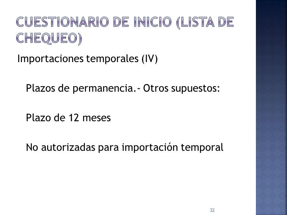 Importaciones temporales IMMEX (IV) Plazos de permanencia.- 18 meses a) Combustibles, lubricantes y otros materiales b) Materias primas, partes y comp