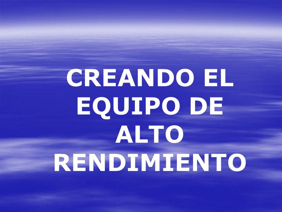 CREANDO EL EQUIPO DE ALTO RENDIMIENTO