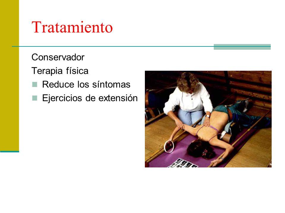 Tratamiento Conservador Terapia física Reduce los síntomas Ejercicios de extensión