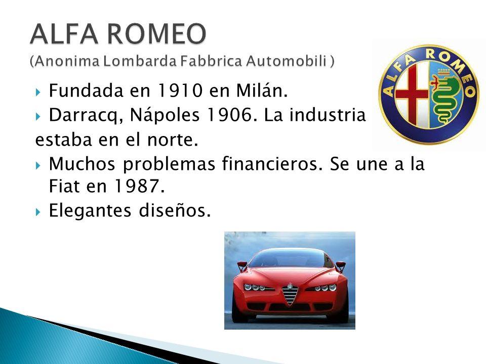 Fundada en 1910 en Milán. Darracq, Nápoles 1906. La industria estaba en el norte. Muchos problemas financieros. Se une a la Fiat en 1987. Elegantes di