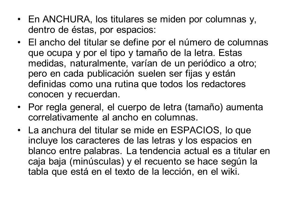 En ANCHURA, los titulares se miden por columnas y, dentro de éstas, por espacios: El ancho del titular se define por el número de columnas que ocupa y