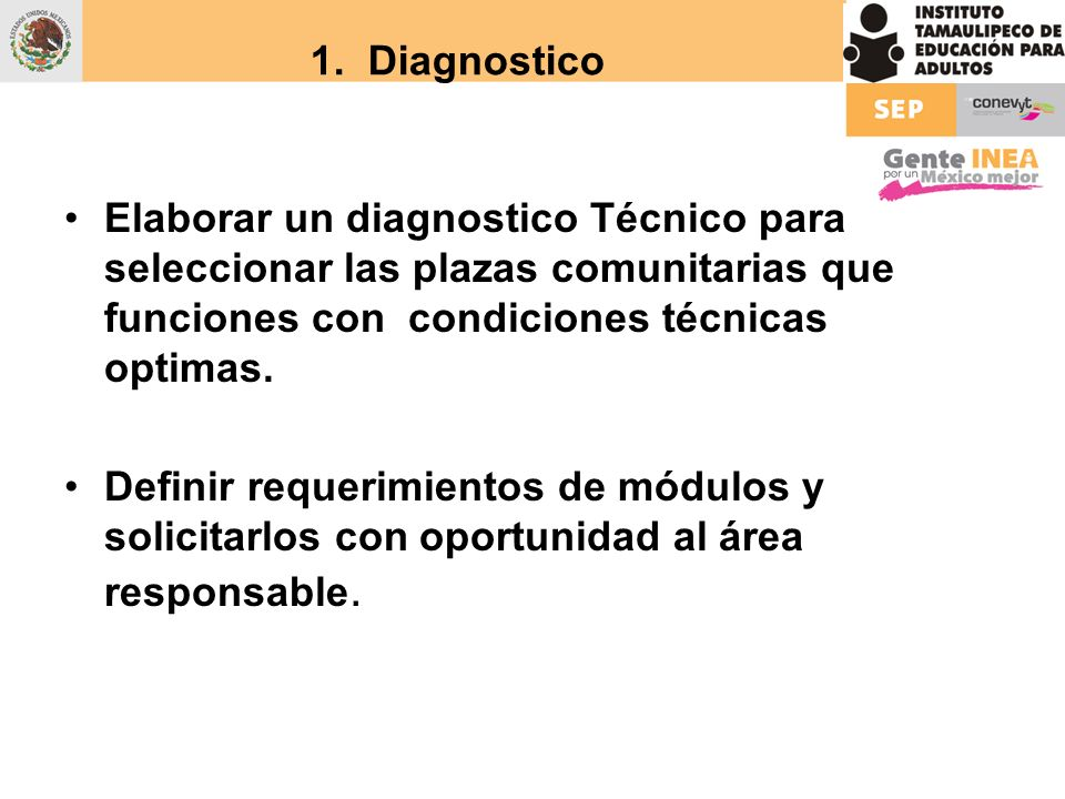 Elaborar un diagnostico Técnico para seleccionar las plazas comunitarias que funciones con condiciones técnicas optimas. Definir requerimientos de mód