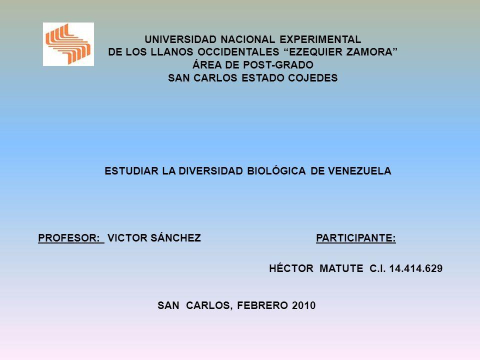 UNIVERSIDAD NACIONAL EXPERIMENTAL DE LOS LLANOS OCCIDENTALES EZEQUIER ZAMORA ÁREA DE POST-GRADO SAN CARLOS ESTADO COJEDES ESTUDIAR LA DIVERSIDAD BIOLÓ