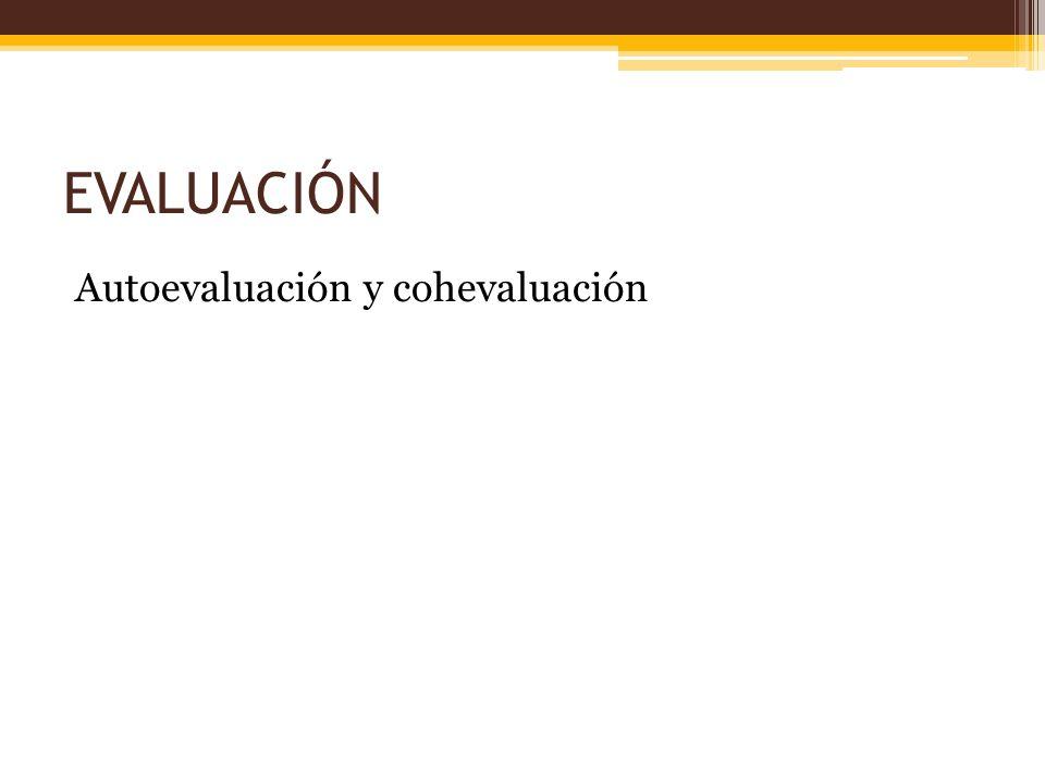 EVALUACIÓN Autoevaluación y cohevaluación