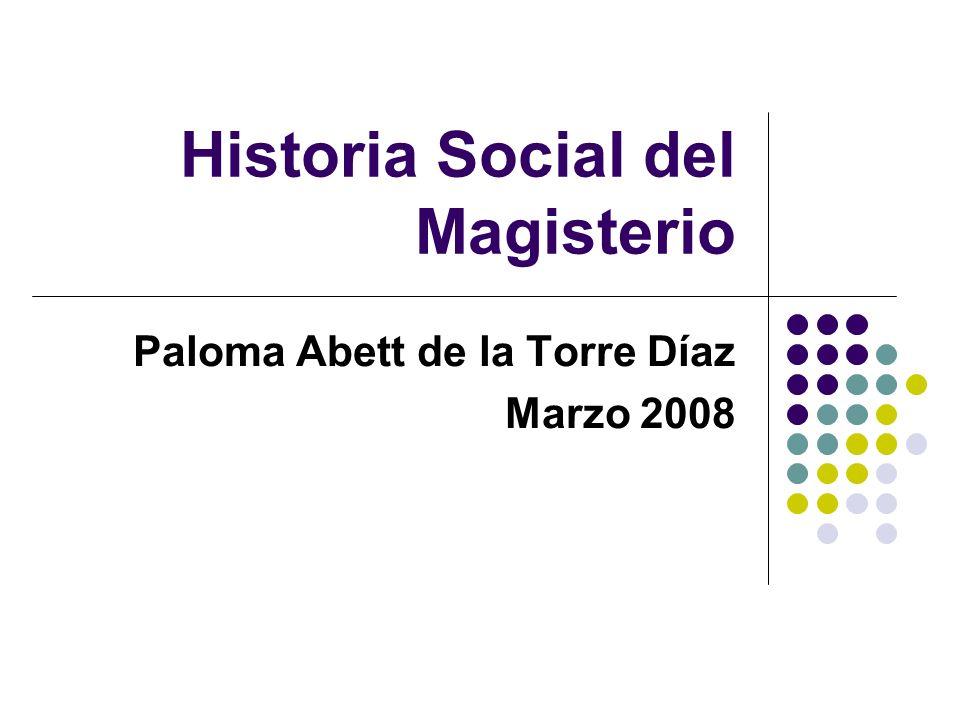 Historia Social y Cultural Espacio Social: ESCUELA Actores Relevantes: DOCENTES