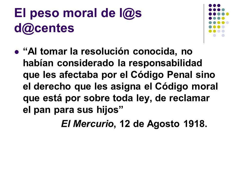 El peso moral de l@s d@centes Al tomar la resolución conocida, no habían considerado la responsabilidad que les afectaba por el Código Penal sino el d