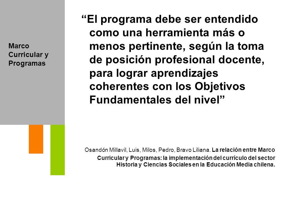 El programa debe ser entendido como una herramienta más o menos pertinente, según la toma de posición profesional docente, para lograr aprendizajes co