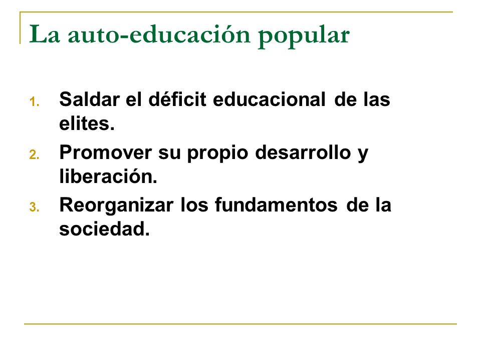 La auto-educación popular 1. Saldar el déficit educacional de las elites.