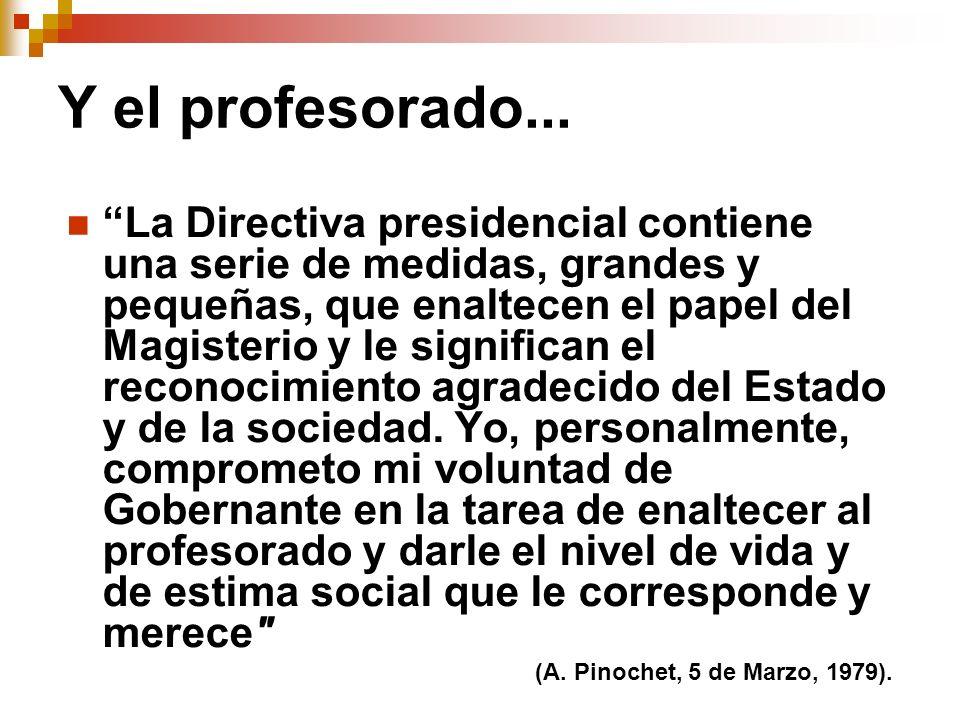 Y el profesorado... La Directiva presidencial contiene una serie de medidas, grandes y pequeñas, que enaltecen el papel del Magisterio y le significan