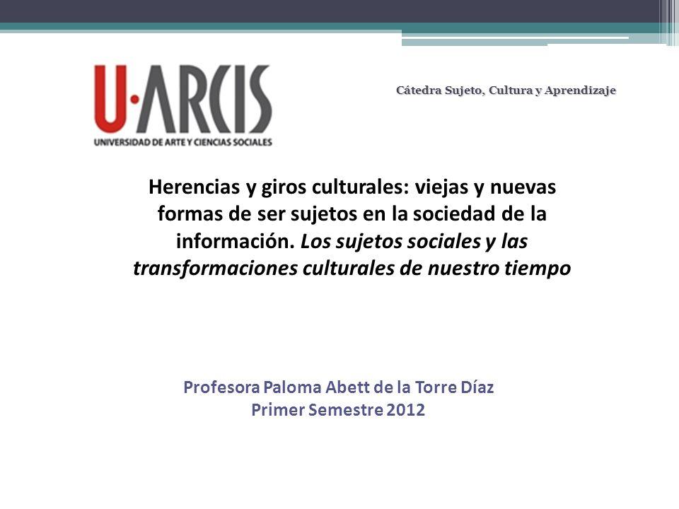 Herencias y giros culturales: viejas y nuevas formas de ser sujetos en la sociedad de la información. Los sujetos sociales y las transformaciones cult