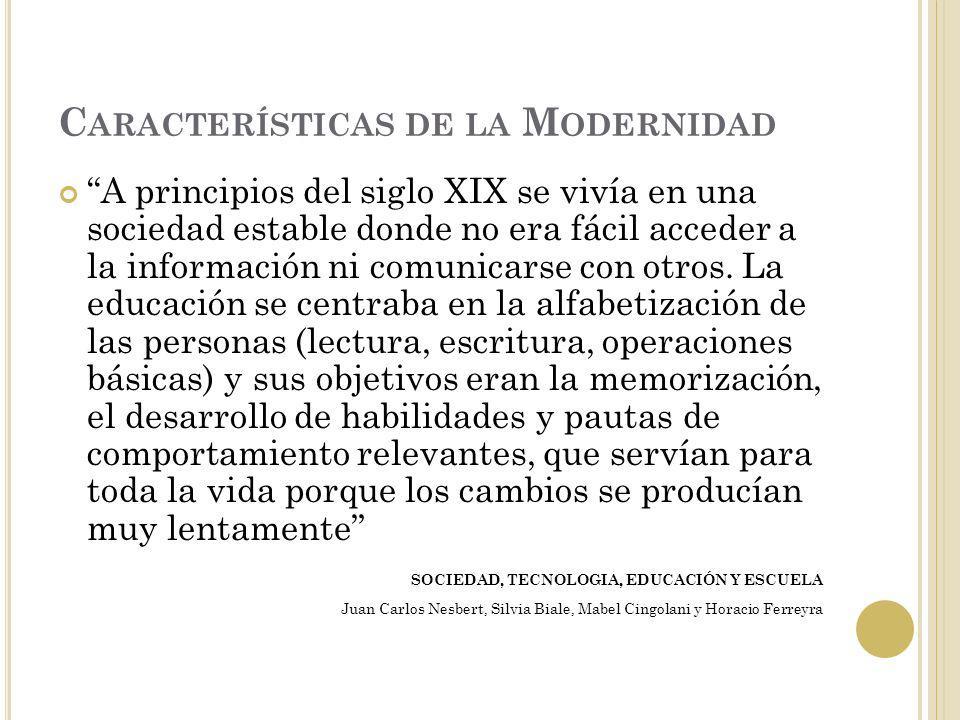 Posmodernidad Globalización Relativismo Homogeneizació n Un modelo económico TICS