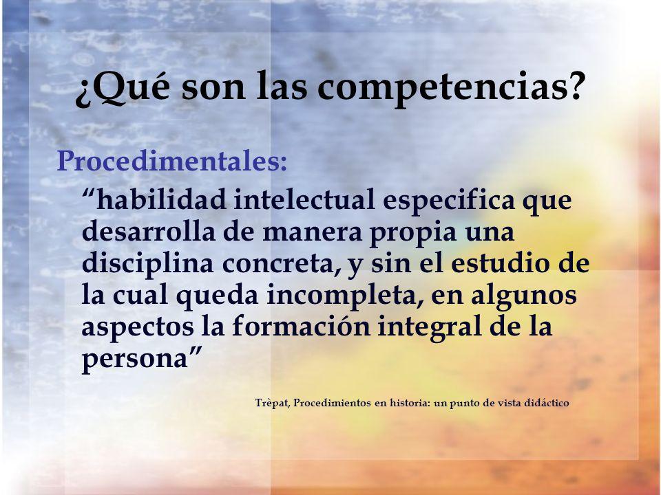 ¿Qué son las competencias? Procedimentales: habilidad intelectual especifica que desarrolla de manera propia una disciplina concreta, y sin el estudio