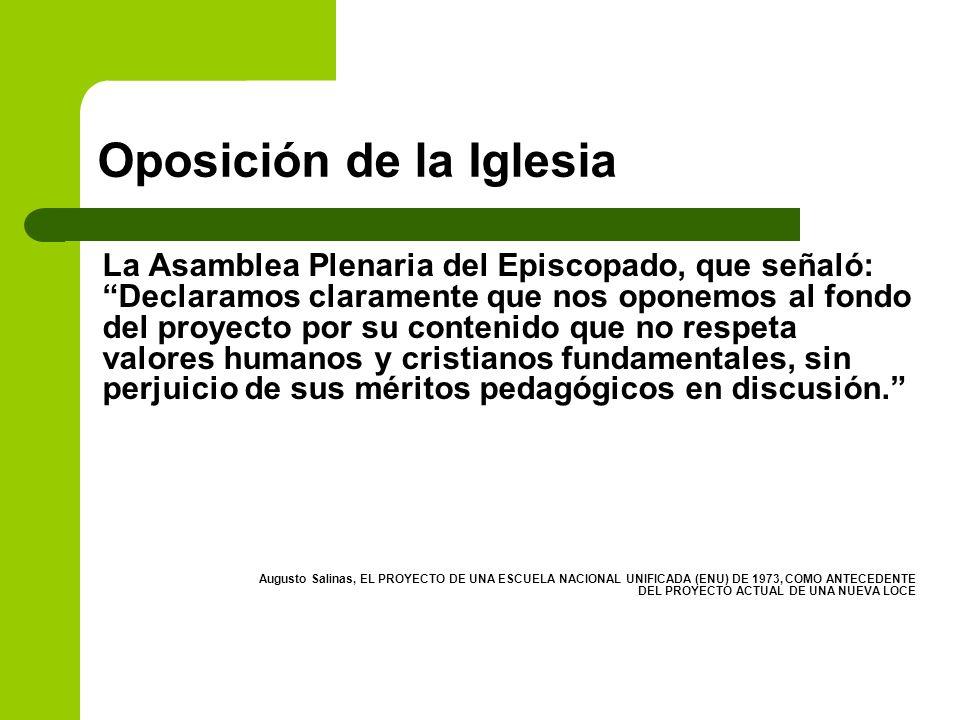 Oposición de la Iglesia La Asamblea Plenaria del Episcopado, que señaló: Declaramos claramente que nos oponemos al fondo del proyecto por su contenido