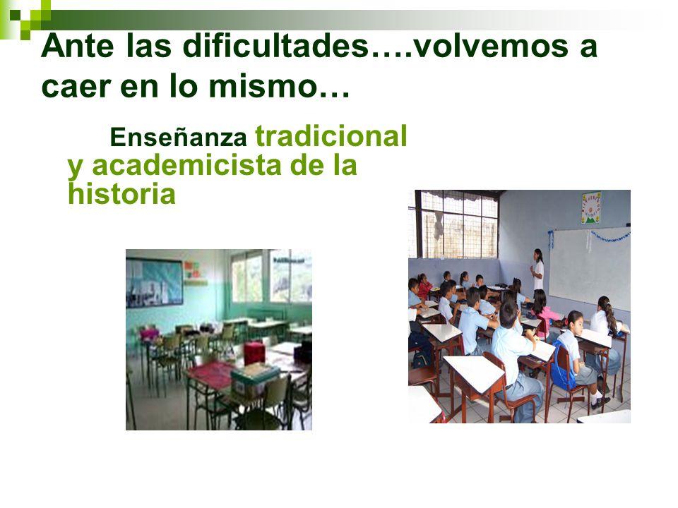 Las principales metas educativas de la enseñanza de la Historia y Ciencias Sociales a) La construcción de conceptos o categorías histórico-sociales básicos.