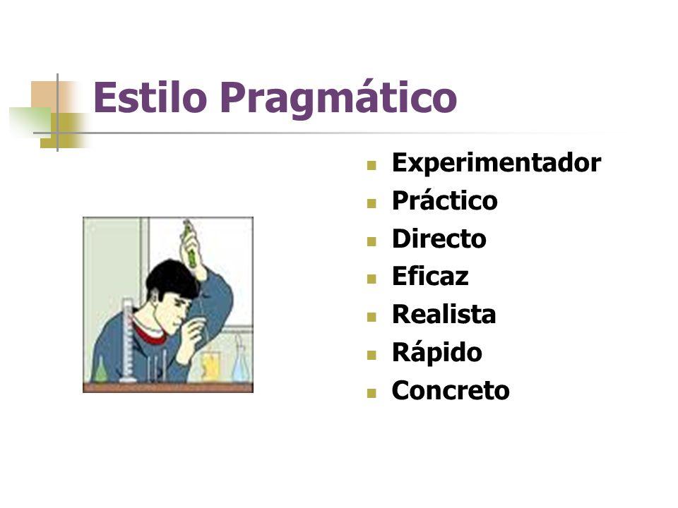 Estilo Pragmático Experimentador Práctico Directo Eficaz Realista Rápido Concreto