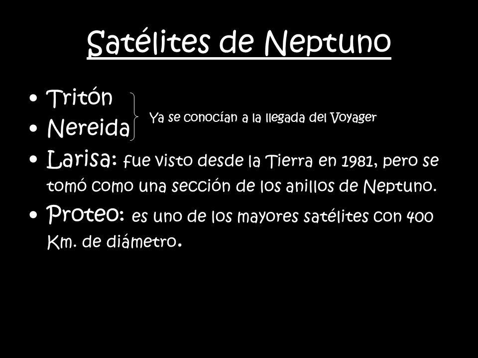 Luna#Radio (Km.) Distancia (Km.) DescubridorFecha NáyadeIII2948,000Voyager 21989 Thalassa IV4050,000Voyager 21989 DespinaV7452,500Voyager 21989 GalateaVI7962,000Voyager 21989 LarisaVII10473,600Voyager 21989 ProteoVIII200117,600Voyager 21989 TritónI1.350354,800W.