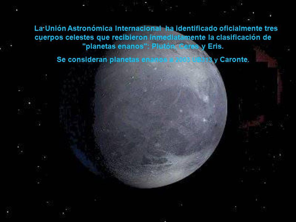 La Unión Astronómica Internacional ha identificado oficialmente tres cuerpos celestes que recibieron inmediatamente la clasificación de