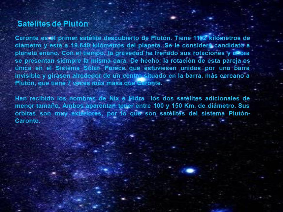 Satélites de Plutón Caronte es el primer satélite descubierto de Plutón. Tiene 1192 kilómetros de diámetro y está a 19.640 kilómetros del planeta. Se