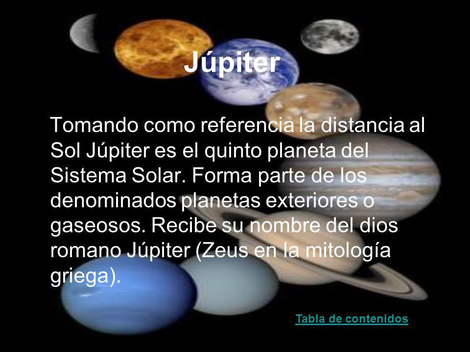 Júpiter Tomando como referencia la distancia al Sol Júpiter es el quinto planeta del Sistema Solar. Forma parte de los denominados planetas exteriores
