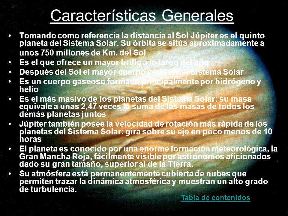Características Generales Tomando como referencia la distancia al Sol Júpiter es el quinto planeta del Sistema Solar. Su órbita se sitúa aproximadamen