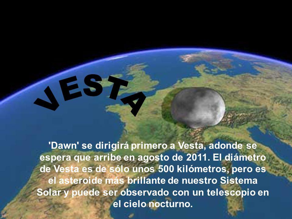 'Dawn' se dirigirá primero a Vesta, adonde se espera que arribe en agosto de 2011. El diámetro de Vesta es de sólo unos 500 kilómetros, pero es el ast
