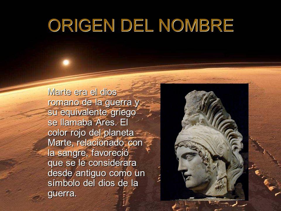 ORIGEN DEL NOMBRE Marte era el dios romano de la guerra y su equivalente griego se llamaba Ares.