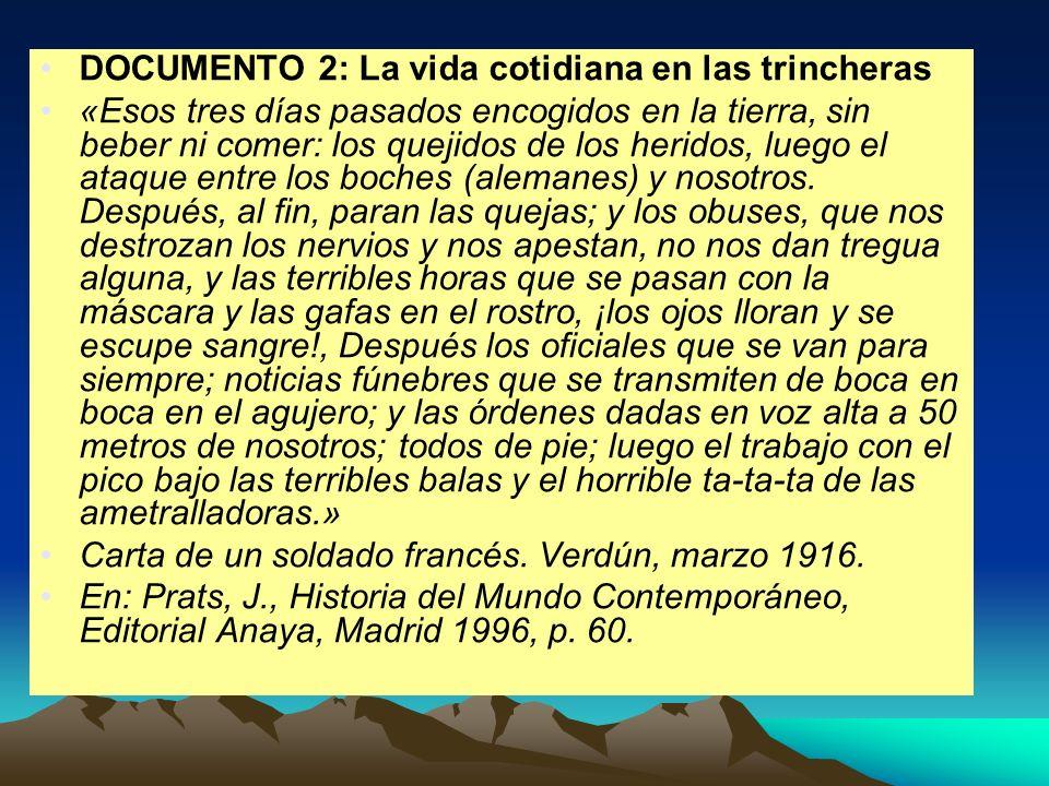 DOCUMENTO 2: La vida cotidiana en las trincheras «Esos tres días pasados encogidos en la tierra, sin beber ni comer: los quejidos de los heridos, lueg