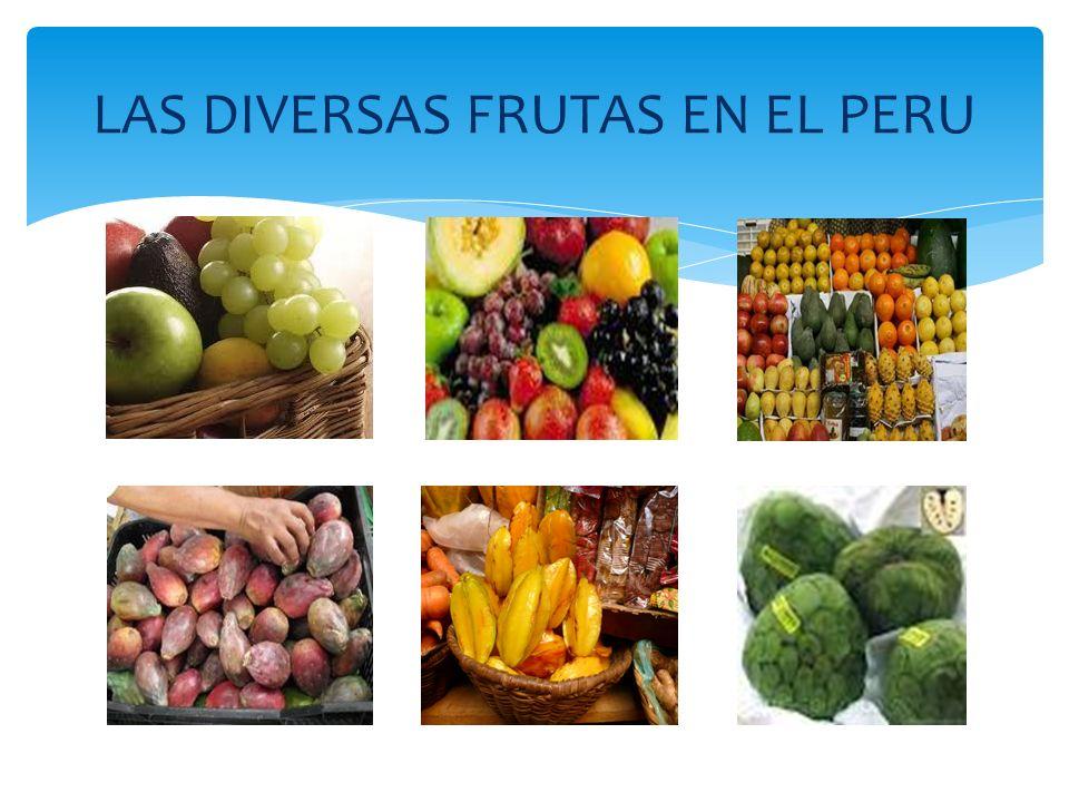 LAS DIVERSAS FRUTAS EN EL PERU