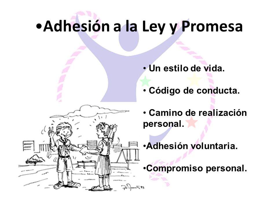 Adhesión a la Ley y Promesa Un estilo de vida. Código de conducta. Camino de realización personal. Adhesión voluntaria. Compromiso personal.
