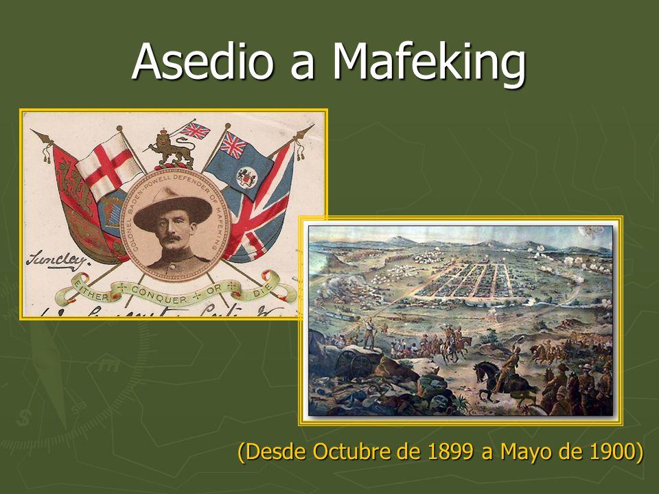 Asedio a Mafeking (Desde Octubre de 1899 a Mayo de 1900)