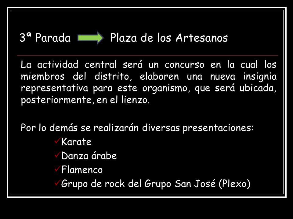 3ª Parada Plaza de los Artesanos La actividad central será un concurso en la cual los miembros del distrito, elaboren una nueva insignia representativa para este organismo, que será ubicada, posteriormente, en el lienzo.