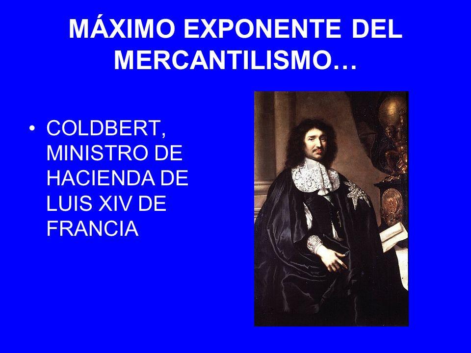 MÁXIMO EXPONENTE DEL MERCANTILISMO… COLDBERT, MINISTRO DE HACIENDA DE LUIS XIV DE FRANCIA