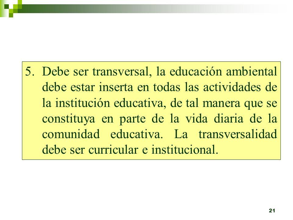 20 4.Debe ser participativa, busca integrar en el proceso a los alumnos, docentes, personal administrativo, personal de servicio, padres de familia y