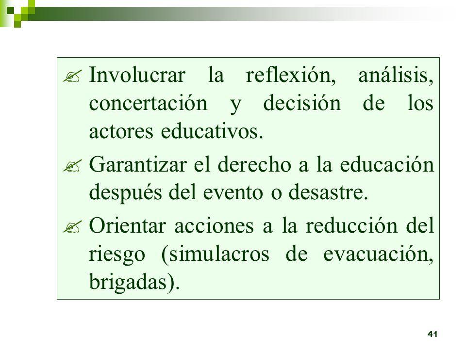 40 Identificar riesgos y vulnerabilidad existentes. Implementar un Plan de educación para la prevención del riesgo. Organización escolar y comunal. De