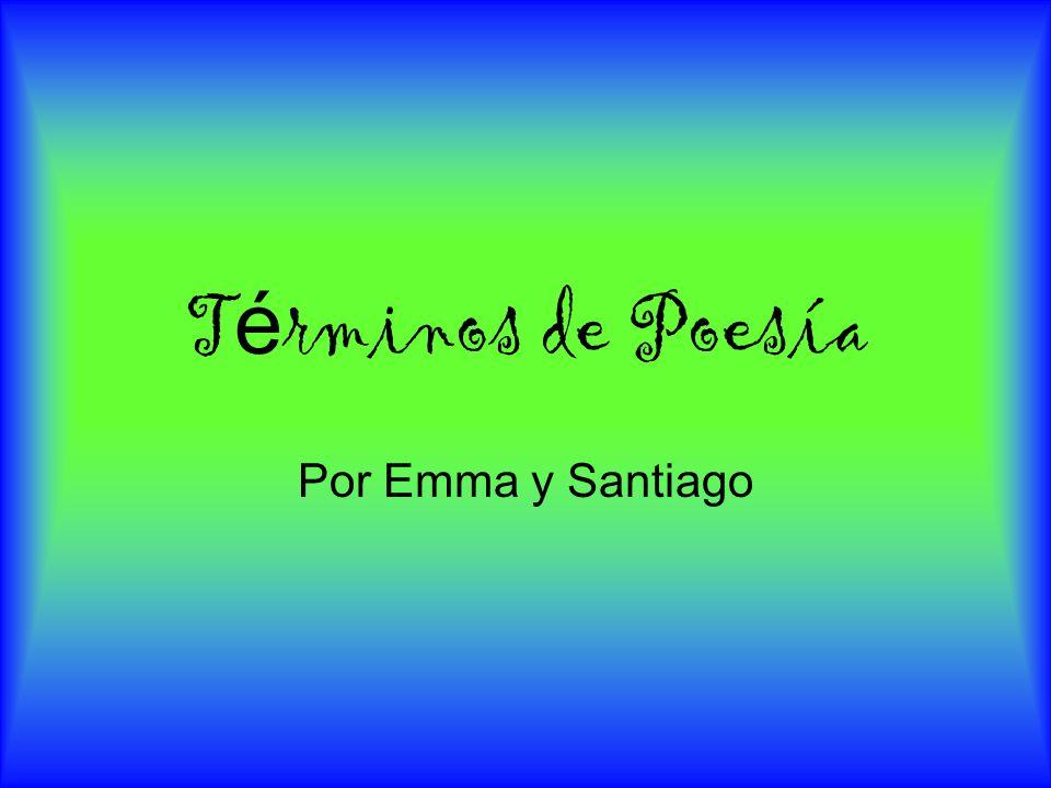 T é rminos de Poesía Por Emma y Santiago