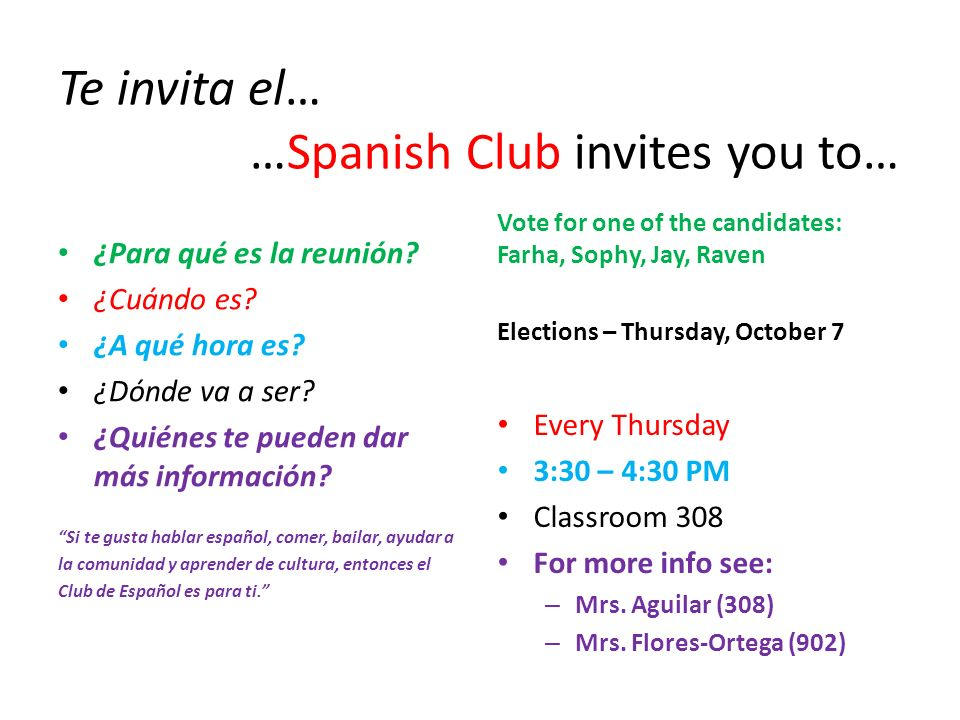Te invita el… …Spanish Club invites you to… ¿Para qué es la reunión.