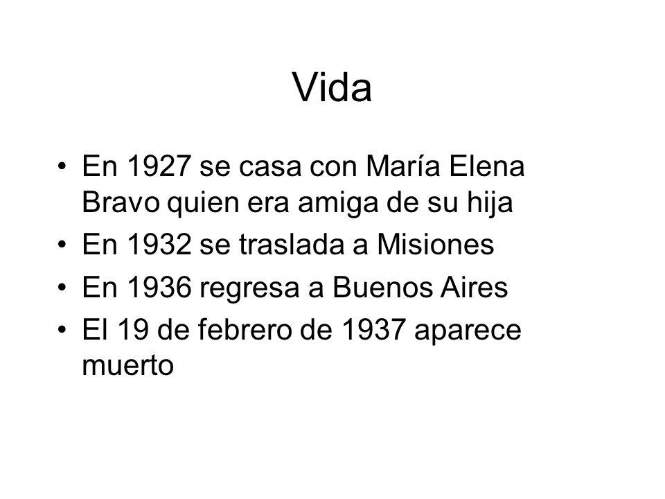 Vida En 1927 se casa con María Elena Bravo quien era amiga de su hija En 1932 se traslada a Misiones En 1936 regresa a Buenos Aires El 19 de febrero d