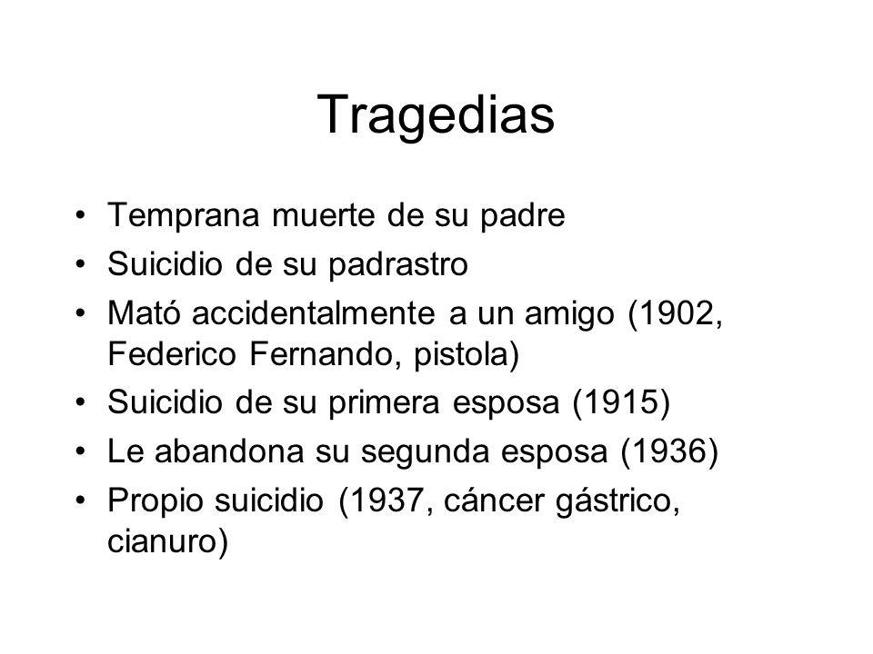 Tragedias Temprana muerte de su padre Suicidio de su padrastro Mató accidentalmente a un amigo (1902, Federico Fernando, pistola) Suicidio de su prime