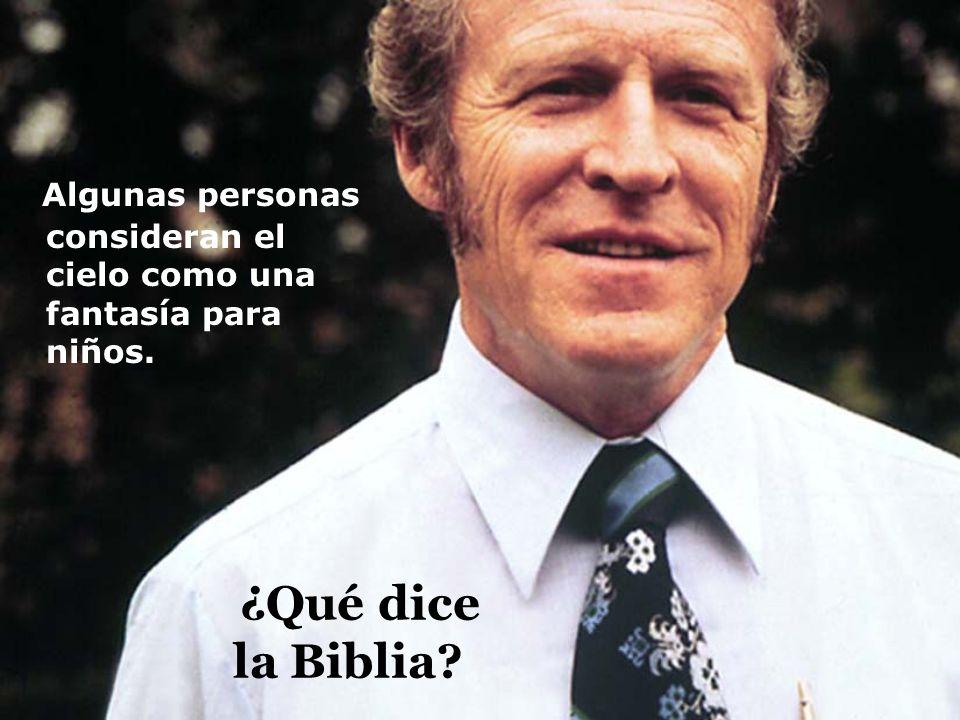 ¿Qué dice la Biblia? Algunas personas consideran el cielo como una fantasía para niños.