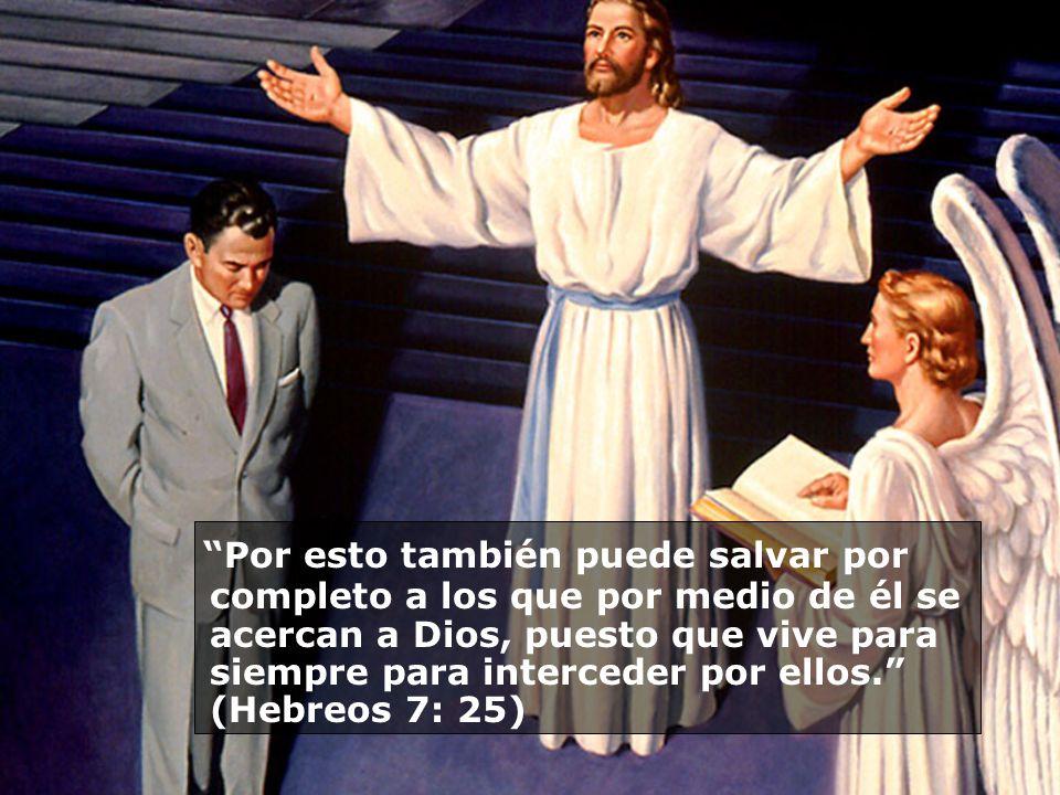 Por esto también puede salvar por completo a los que por medio de él se acercan a Dios, puesto que vive para siempre para interceder por ellos. (Hebre