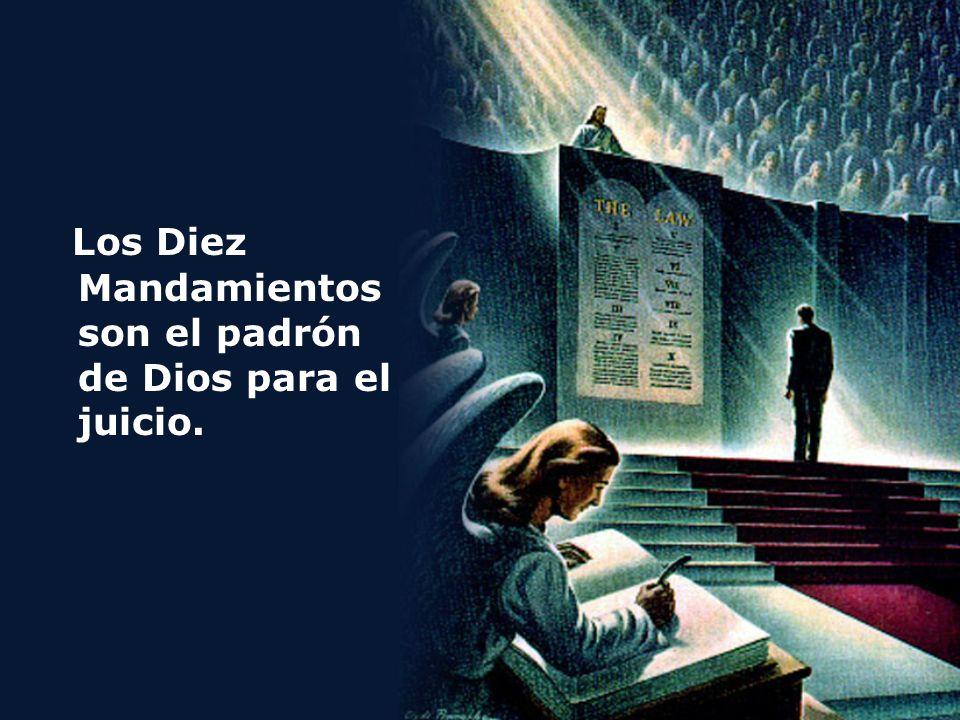 Los Diez Mandamientos son el padrón de Dios para el juicio.