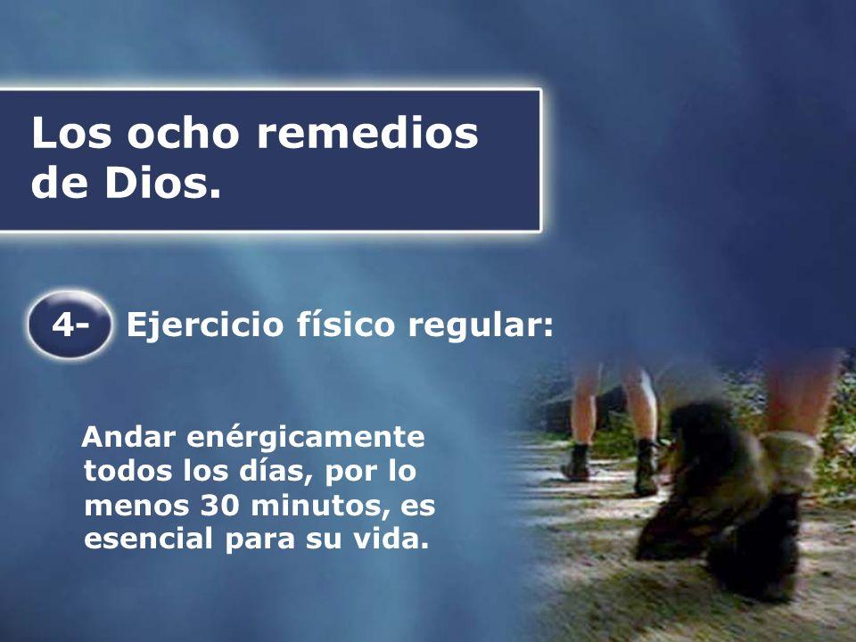 Los ocho remedios de Dios. 4- Ejercicio físico regular: Andar enérgicamente todos los días, por lo menos 30 minutos, es esencial para su vida.