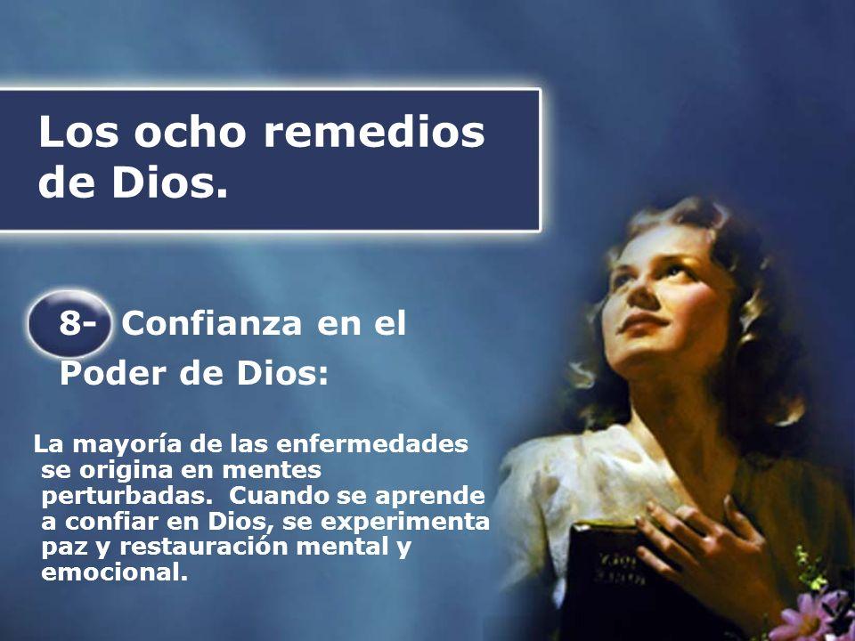 Los ocho remedios de Dios. La mayoría de las enfermedades se origina en mentes perturbadas. Cuando se aprende a confiar en Dios, se experimenta paz y