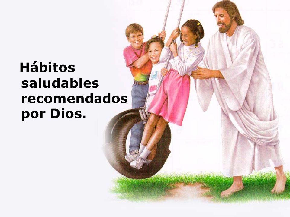 Hábitos saludables recomendados por Dios.