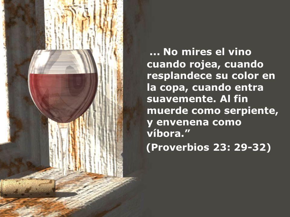 ... No mires el vino cuando rojea, cuando resplandece su color en la copa, cuando entra suavemente. Al fin muerde como serpiente, y envenena como víbo