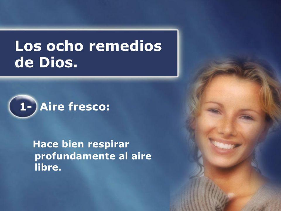 Los ocho remedios de Dios. 1- Aire fresco: Hace bien respirar profundamente al aire libre.