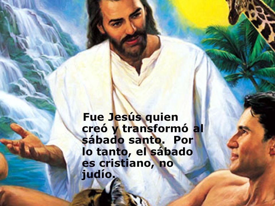 El mismo Jesús que creó el sábado, siempre lo guardó.